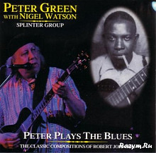 "Продам CD Peter Green with Nigel Watson Splinter Group ""Peter Plays The Blues"" The Classic Composit"