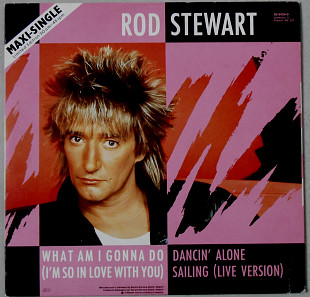 Rod Stewart ‎– What Am I Gonna Do (I'm So In Love With You)
