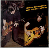 George Thorogood And The Destroyers* ‎– George Thorogood And The Destroyers