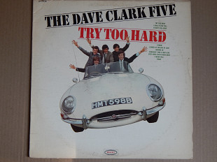 The Dave Clark Five ‎– Try Too Hard (Epic ‎– LN 24198, US) EX/EX