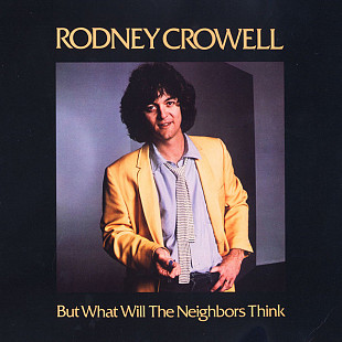 Rodney Crowell - But What Will The Neighbors Think (LP, Album, Jac)