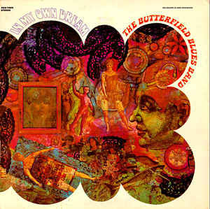 BUTTERFIELD BLUES BAND In My Own Dream 1968 USA Elektra EX-\EX (+) GF\Unipak