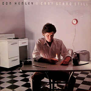 DON HENLEY (ex-Eagles) I Can't Stand Still 1982 USA Asylum NM\NM OIS