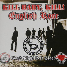 Kill Baby, Kill/ English Rose - Good Night Left Side (Split LP)