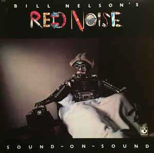 Bill Nelson's Red Noise* ‎– Sound On Sound