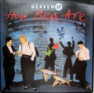 Heaven 17 ‎– How Men Are