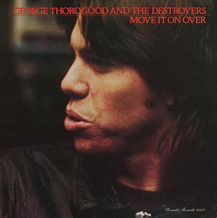 GEORGE THOROGOOD AND THE DESTROYERS Move It On Over 1978 USA Rounder Rec. NM-\NM