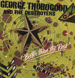 GEORGE THOROGOOD AND THE DESTROYERS Better Than The Rest 1979 USA MCA NM-\NM