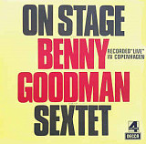"Benny Goodman Sextet ‎– On Stage With Benny Goodman & His Sextet Recorded ""Live"" In Copenhagen"