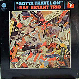 Ray Bryant Trio ‎– Gotta Travel On