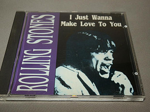 Rolling Stones ‎– I Just Wanna Make Love To You