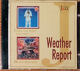 Weather Report – I sing the body electric(1972)+Heavy weather (1977)