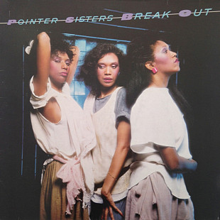 POINTER SISTERS (Disco, R&B ) Break Out 1983 Ger Planet Rec. NM-\NM- OIS\Sticker
