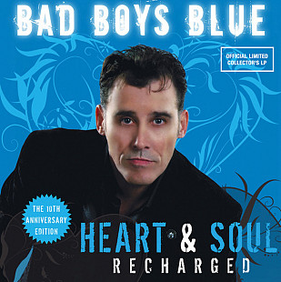 Bad Boys Blue - Heart & Soul (2008 - 2019) S/S