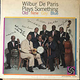 Пластинка Wilbur De Paris - Wilbur De Paris Plays Something Old, New, Gay, Blue (LP, Album, Mono)