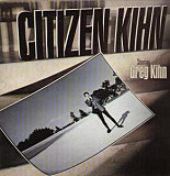 Greg Kihn ‎– Citizen Kihn (1985)(made in Germany)