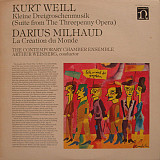 Kurt Weill • Darius Milhaud • Arthur Weisberg Conducting The Contemporary Chamber Ensemble* - Suite