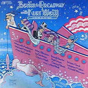 Kurt Weill ‎– Berlin To Broadway With Kurt Weill (A Musical Voyage) (Original Cast Recording)