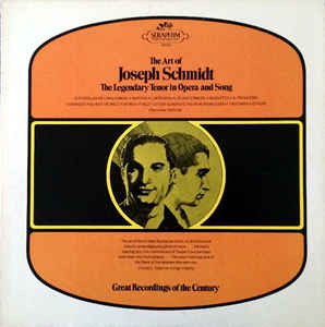 Joseph Schmidt ‎– The Art Of Joseph Schmidt (The Legendary Tenor In Opera And Song)