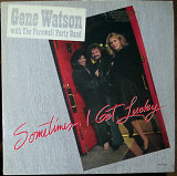 Gene Watson with The Farewell Party band – Sometimes i got lucky (1983)(made in USA)