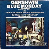 Gershwin*, The Gregg Smith Singers* - Blue Monday (A Chamber Opera) (LP, Album)