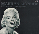 Marilyn Monroe ‎– I Wanna Be Loved By You - 2CD