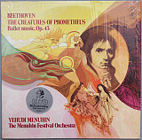 Beethoven* - Yehudi Menuhin / The Menuhin Festival Orchestra* - The Creatures Of Prometheus, Ballet