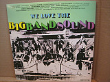 Various - We Love The Big Band Sound (LP, Comp)