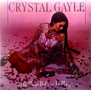 Crystal Gayle ‎– We Must Believe In Magic