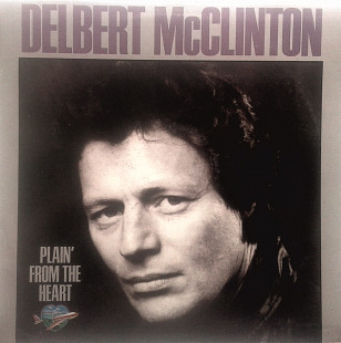 Delbert McClinton - Plain' From The Heart