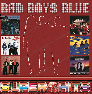 Bad Boys Blue ‎ (Super Hits 2) 1985-2003. (LP). 12. Vinyl. Пластинка. S/S. Запечатанное. Russia.