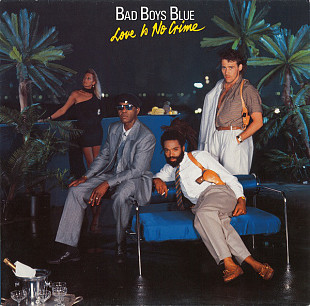 Bad Boys Blue ‎ (Love Is No Crime) 1987. (LP). 12. Vinyl. Пластинка. Germany