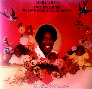 Barry White & Love Unlimited - The Best of Our Love (second record) CBS ULG 88520 Holland