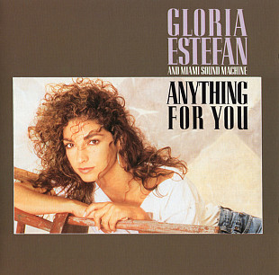 Gloria Estefan And Miami Sound Machine 1988(1987) - Anything For You