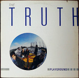The Truth – Playground (1985)(made in Canada)