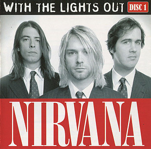 Nirvana ‎– With The Lights Out (Disc 1) 2004