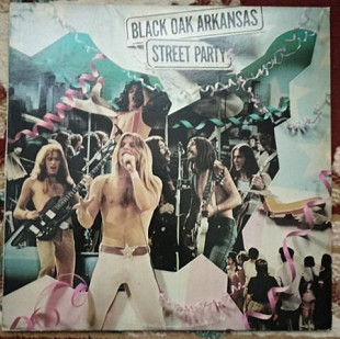 Black Oak Arkansas ‎– Street Party