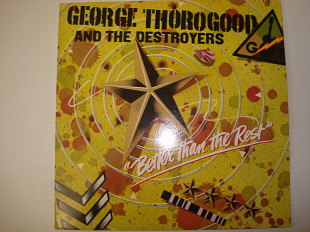 GEORGE THOROGOOD-Better than the rest 1979 UK Modern Electric Blues