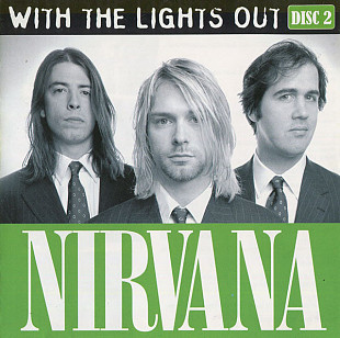 Nirvana ‎– With The Lights Out (Disc 2) 2004