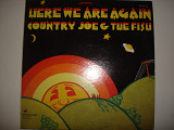 COUNTRY JOE & THE FISH-Here we are again 1969 USA