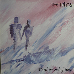 The Twins - Until The End Of Time (1985) NM-/NM-