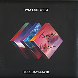 Way Out West - Tuesday Maybe (2018) (3xLP) S/S
