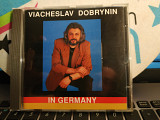 Вячеслав Добрынин''in Germany''cd