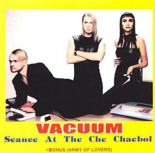 Vacuum ‎– Seance At The Che Chaebol