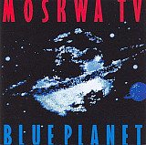 Moskwa TV - Blue Planet (1987) NM-/NM-