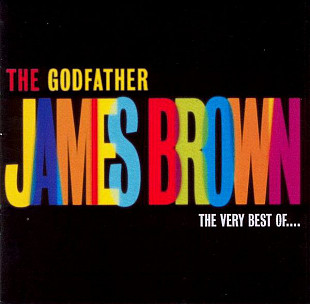 James Brown ‎– The Godfather (The Very Best Of ...(Сборник 2002 года)
