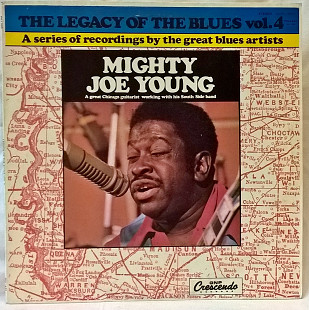 Mighty Joe Young ‎ (The Legacy Of The Blues Vol. 4) 1971-76. (LP). 12. Vinyl. Пластинка. Poland.