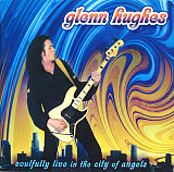 Glenn Hughes 2004 - Soulfully Live In The City Of Angels