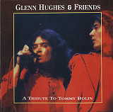 Glenn Hughes & Friends 1998 - A Tribute To Tommy Bolin