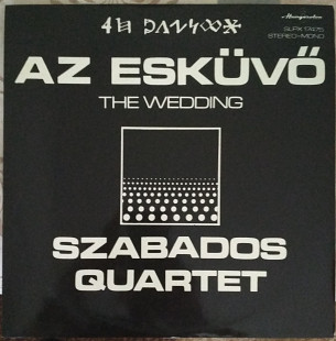 Пластинка Szabados Quartet ‎– Az Esküvő The Wedding (1975, Pepita SLPX 17475, Hungary)